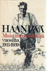 Haanpää, Pentti: Muistiinmerkintöjä - Vuosilta 1925-1939
