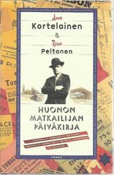 Kortelainen, Anna & Peltonen, Reino: Huonon matkailijan päiväkirja
