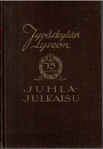 Jyväskylän lyseo 1858-1933 : historiikkeja, muistelmia, elämäkertoja