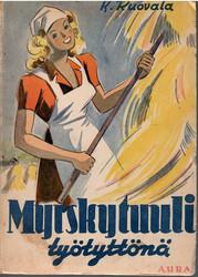 Ruovala, K.: Myrskytuuli työtyttönä : tyttöromaani