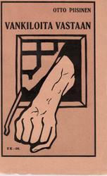 Piisinen, Otto: Vankiloita vastaan! : kuvauksia