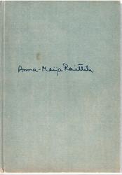Raittila, Anna-Maija: Ruiskukkaehtoo - runoja