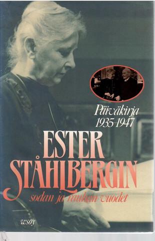 Ståhlberg, Ester: Ester Ståhlbergin sodan ja rauhan vuodet : päiväkirja 1935-1947
