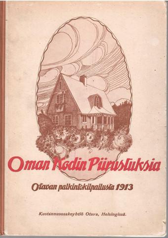 Oman kodin piirustuksia : Otavan palkintokilpailusta 1913