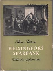 Urbans, Runar: Helsingfors sparbank 1, Tillblivelse och första öden 1825-1840