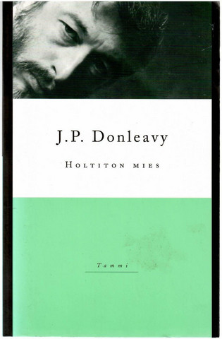 Donleavy, J. P.: Holtiton mies