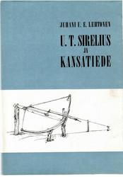 Lehtonen, Juhani U. E.: U. T. Sirelius ja kansatiede