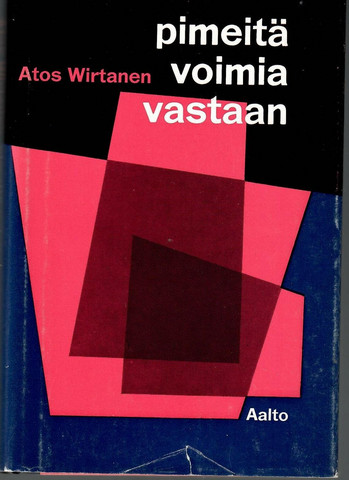 Wirtanen, Atos: Pimeitä voimia vastaan