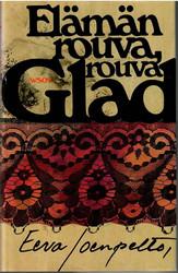 Joenpelto, Eeva: Elämän rouva, rouva Glad