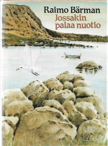 Bärman, Raimo: Jossakin palaa nuotio : vaeltajan tarinoita luonnosta ja ihmisestä