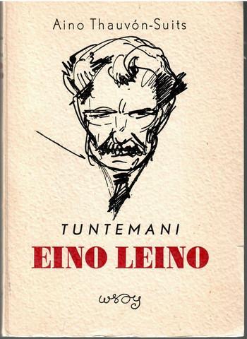 Thauvón-Suits, Aino: Tuntemani Eino Leino - kärsivä ihminen