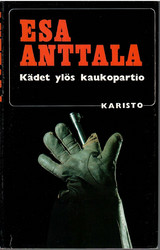 Anttala, Esa: Kädet ylös kaukopartio