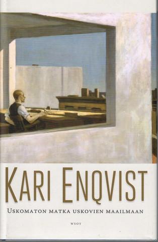 Enqvist, Kari: Uskomaton matka uskovien maailmaan