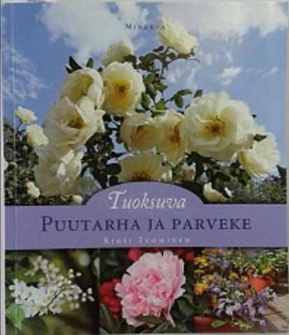 Tuominen, Kirsi: Tuoksuva puutarha ja parveke