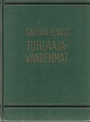 Lewis, Sinclair: Tuhlaajavanhemmat : romaani