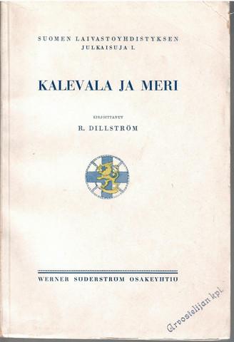 Dillström, R.: Kalevala ja meri : historiaa ja tarua Suomen heimon muinaisuudesta