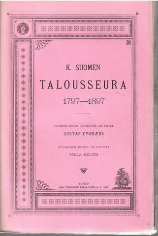 Cygnaeus, Gusta: K. Suomen talousseura 1797-1897 : toimikunnan toimesta kuvailtu