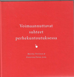 Törrönen, Maritta &  Pärnä, Katariina (toim.): Voimaannuttavat suhteet perhekuntoutuksessa