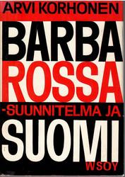 Korhonen, Arvi: Barbarossa -suunnitelma ja Suomi : jatkosodan synty