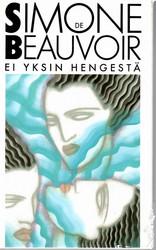Beauvoir, Simone de: Ei yksin hengestä