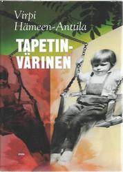 Hämeen-Anttila, Virpi: Tapetinvärinen - toisten muistelmia