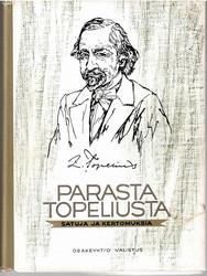 Topelius, Zacharias: Parasta Topeliusta : (satuja ja kertomuksia)