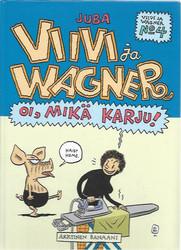 Juba: Viivi ja Wagner 4 - Oi, mikä karju!