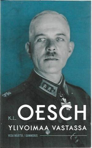 Määttä, Vesa: K. L. Oesch - Ylivoimaa vastassa