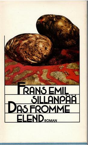 Sillanpää, F. E.: Das fromme Elend : Roman