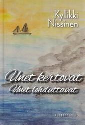 Nissinen, Kyllikki: Unet kertovat - Unet lohduttavat