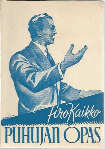 Kaikko, Iiro: Puhujan opas : puhetaitoa ja kokoustekniikkaa