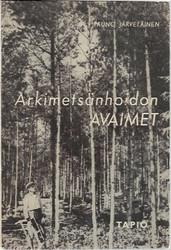 Järveläinen, Tauno: Arkimetsänhoidon avaimet