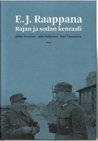 Partanen, Jukka & ...: E. J. Raappana : rajan ja sodan kenraali