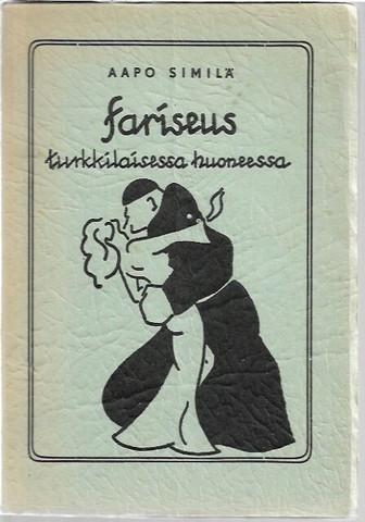 Similä Aapo: Fariseus turkkilaisessa huoneessa