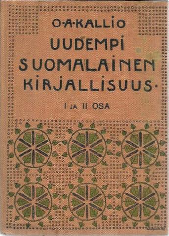 Kallio O.A.: Uudempi suomalainen kirjallisuus I-II