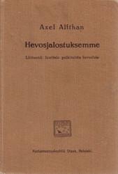 Alfthan Axel: Hevosjalostuksemme - Liitteenä luettelo palkituista hevosista