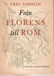 Sadolin, Ebbe: Från Florens till Rom