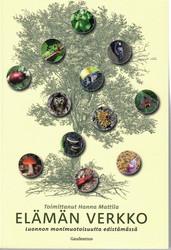 Mattila, Hanna (toim.): Elämän verkko : luonnon monimuotoisuutta edistämässä