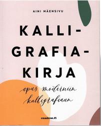 Mäensivu, Aini: Kalligrafiakirja : opas moderniin kalligrafiaan
