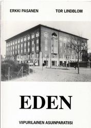 Pasanen, Erkki & Lindblom, Tor: Eden : viipurilainen asuinparatiisi