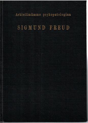 Freud, Sigmund: Arkielämämme psykopatologiaa