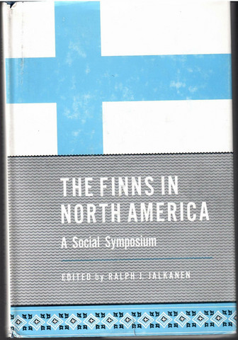 Jalkanen, Ralph J. (ed.): The Finns in North America : A social symposium