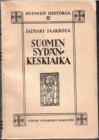 Jaakkola, Jalmari: Suomen sydänkeskiaika : Itämaan synty ja vakiintuminen