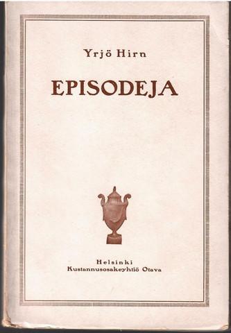 Hirn, Yrjö: Episodeja : muutamia lukuja seitsemäntoistasataluvun kirjallisuudesta