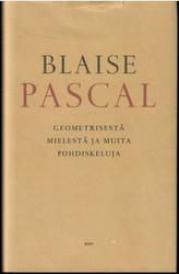 Pascal, Blaise: Geometrisesta mielestä ja muita pohdiskeluja