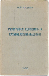 Ilvessalo Yrjö: Pystypuiden kuutioimis- ja kasvunlaskentataulukot