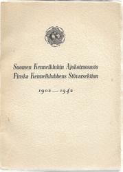 Hackman Wilfred (toim.): Suomen Kennelklubin Ajokoiraosasto 1902-1942 - Muistojulkaisu