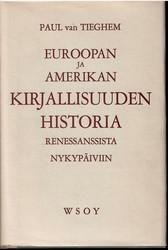Tieghem, Paul van: Euroopan ja Amerikan kirjallisuuden historia renessanssista nykypäiviin