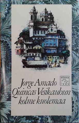 Amado, Jorge: Quicas Vesikauhun kolme kuolemaa