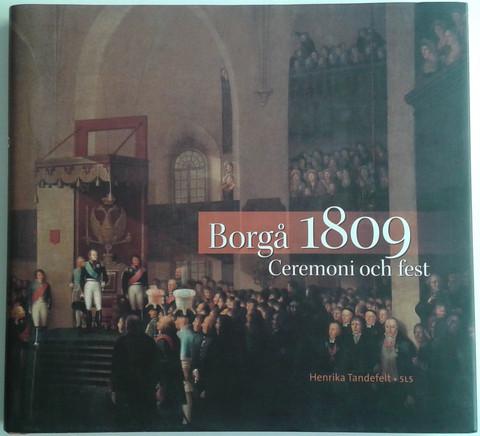 Tandefelt Henrika: Borgå 1809 : Ceremoni och fest